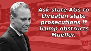 Ask state AGs to threaten state prosecutions if Trump obstructs Mueller
