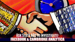 Ask state AGs to investigate Facebook & Cambridge Analytica's political targeting