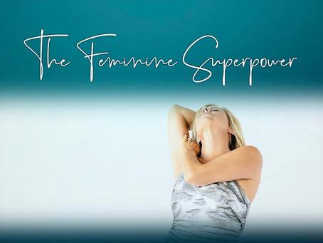 The Feminine Superpower
