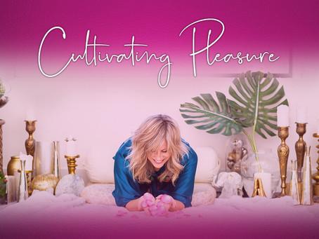 Cultivating Pleasure