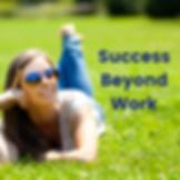 Success Beyond Work.png