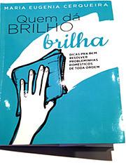'Quem Dá BRILHO, Brilha'