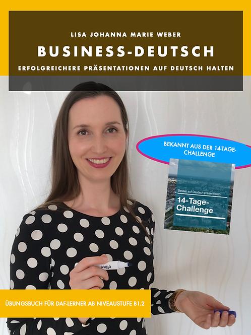 Business-Deutsch. Erfolgreichere Präsentationen auf Deutsch halten