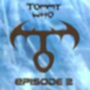 TOMMYWHO_EPISODE-2-COVER-500_WEB.jpg