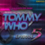 TOMMYWHO_EPISODE5_COVER_500_WEB.jpg