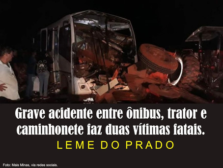 LEME DO PRADO – GRAVE ACIDENTE PRÓXIMO À ACAUÃ DE MINAS.