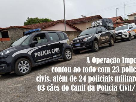 MINAS NOVAS – OPERAÇÃO IMPACTO CUMPRE MANDADOS DE BUSCA E APREENSÃO.