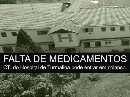 TURMALINA – CTI PODE ENTRAR EM COLAPSO POR FALTA DE MEDICAMENTOS.