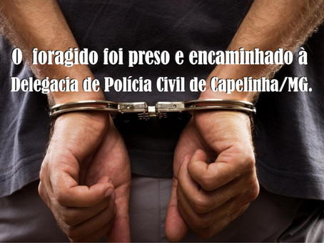 CARBONITA – APÓS DENUNCIA ANÔNIMA POLICIA CAPTURA FORAGIDO DA JUSTIÇA.