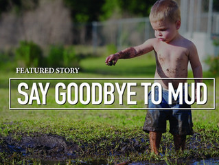 Say Goodbye To Mud