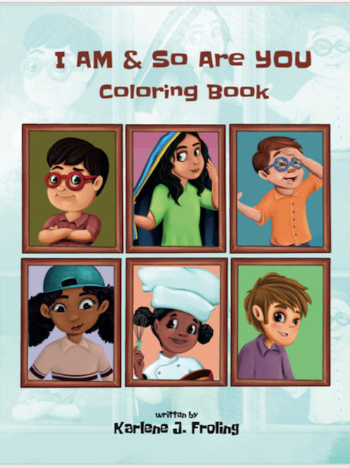 I Am & So Are You Coloring Book