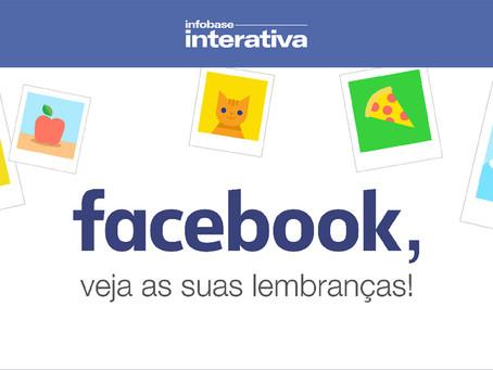 Facebook, veja suas lembranças!