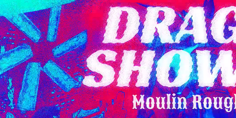 Moulin Rough   Drag Show   Pride Edition