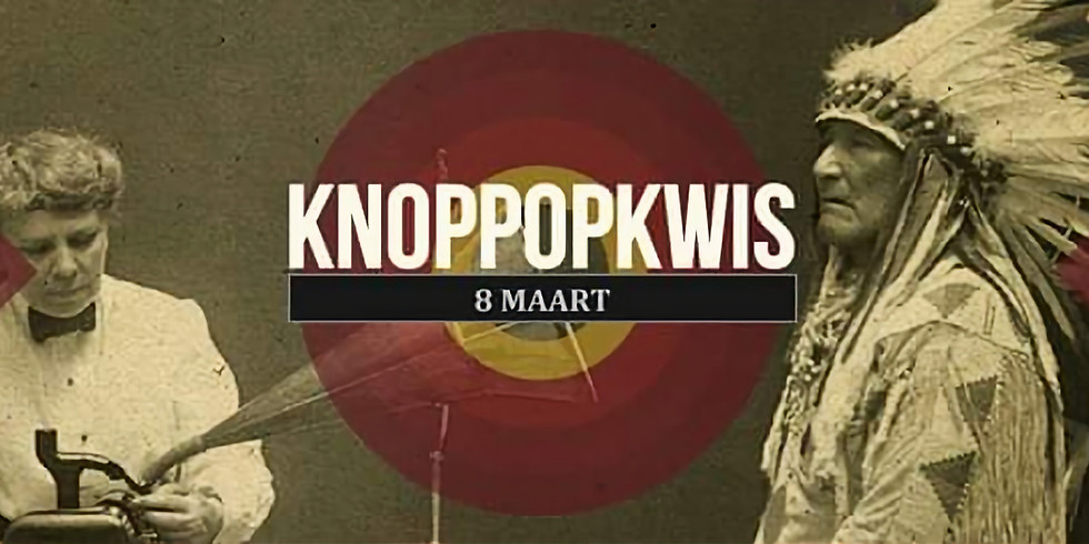 KnopPopKwis ( = Uitverkocht!)