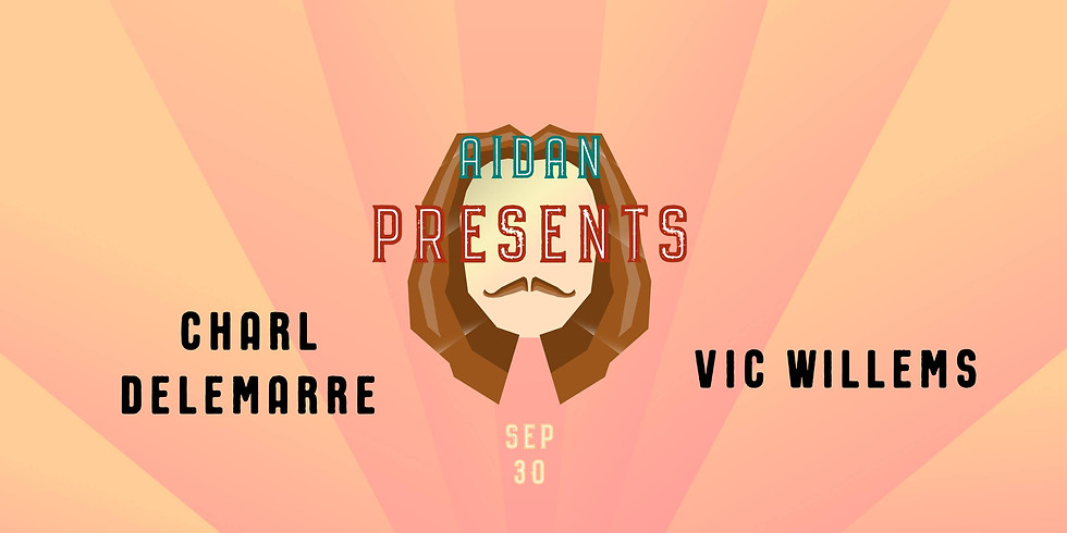 Aidan Presents: Charl Delemarre + Vic Willems
