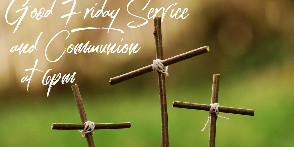 Good Friday Service and Communion