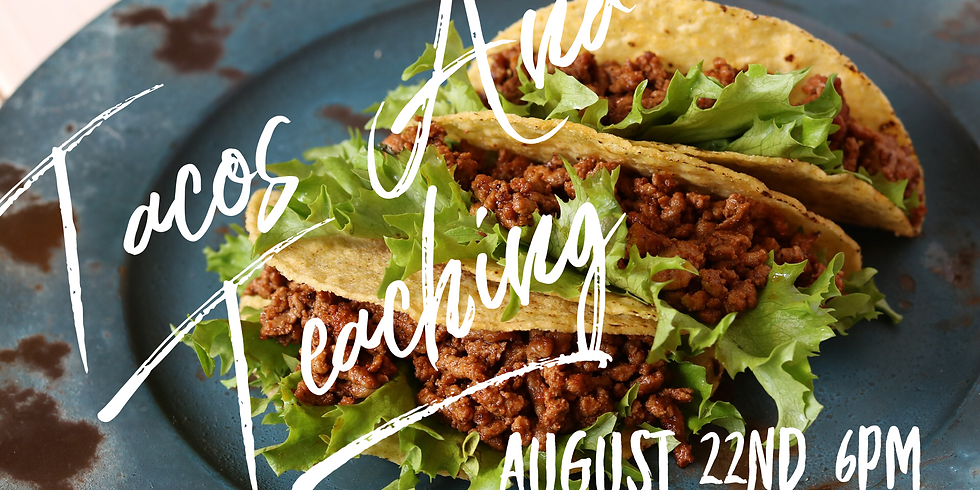 Tacos and Teaching