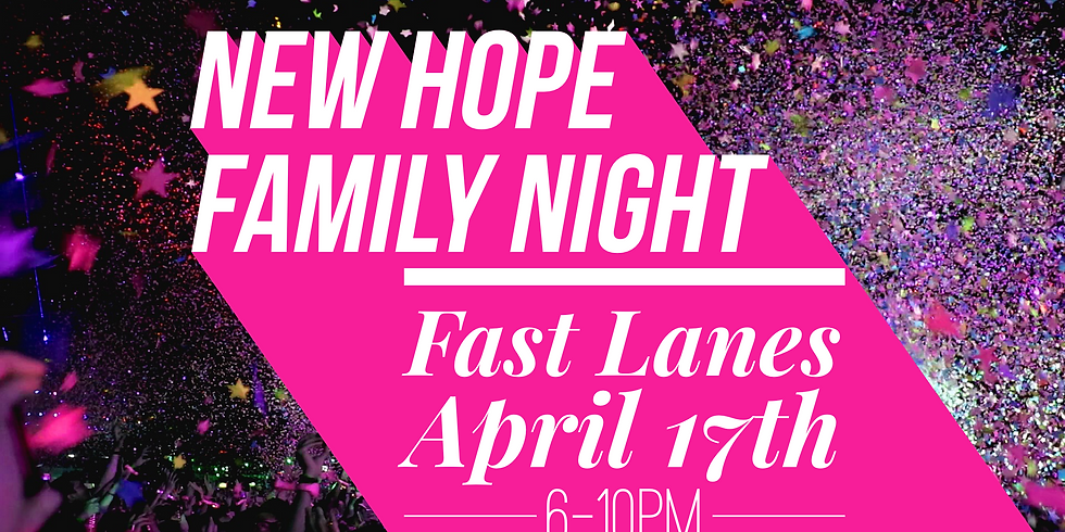 New Hope Family Night at Fast Lanes