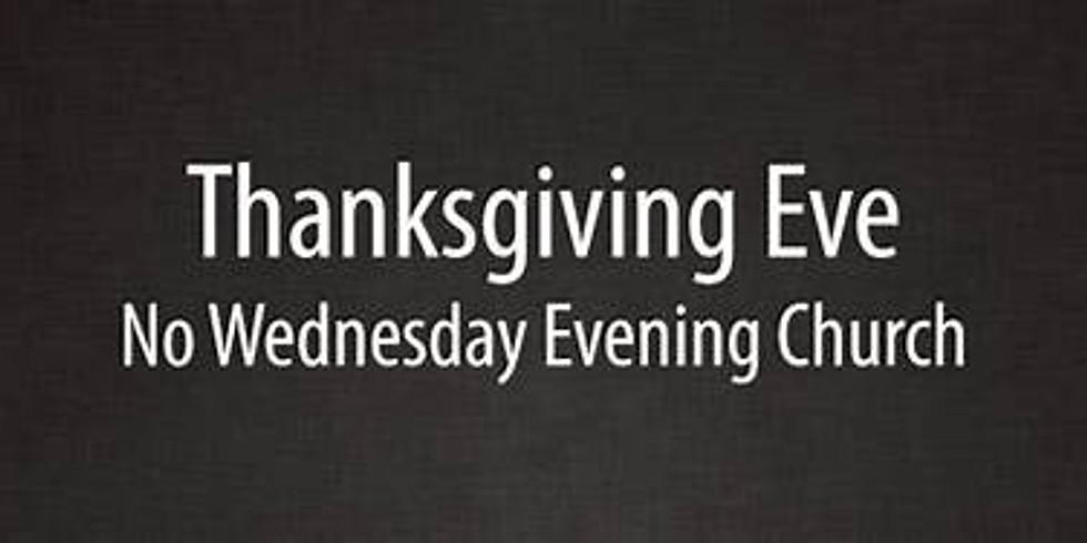 No Wednesday Night Service (Thanksgiving Eve)