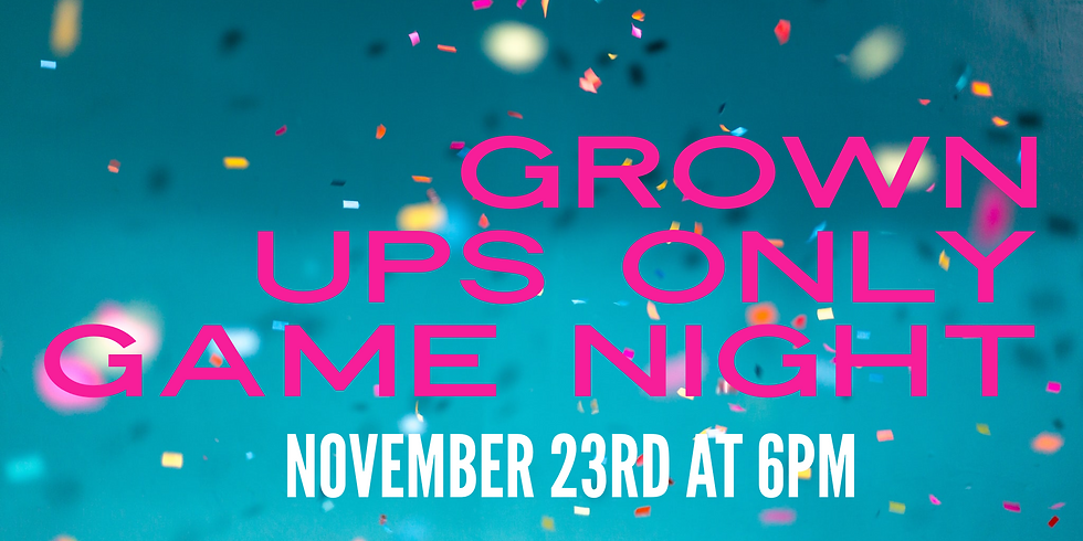 Grown Ups Only Game Night