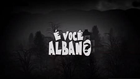 É Você Albano?  2017