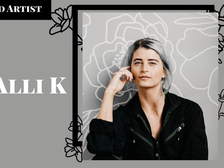 Alli K Discusses Her Hustle, Her Artistic Journey, and Staying Mindful While on the Grind