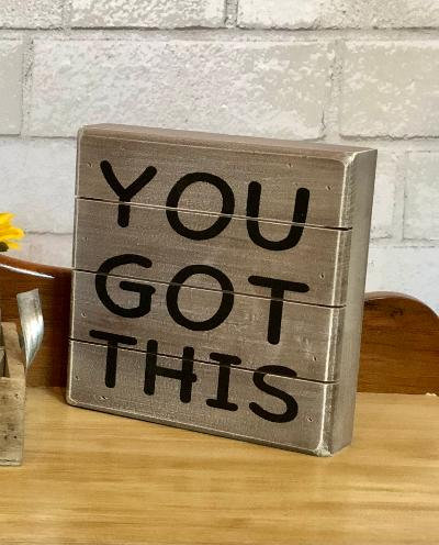 You Got This Wood Sign