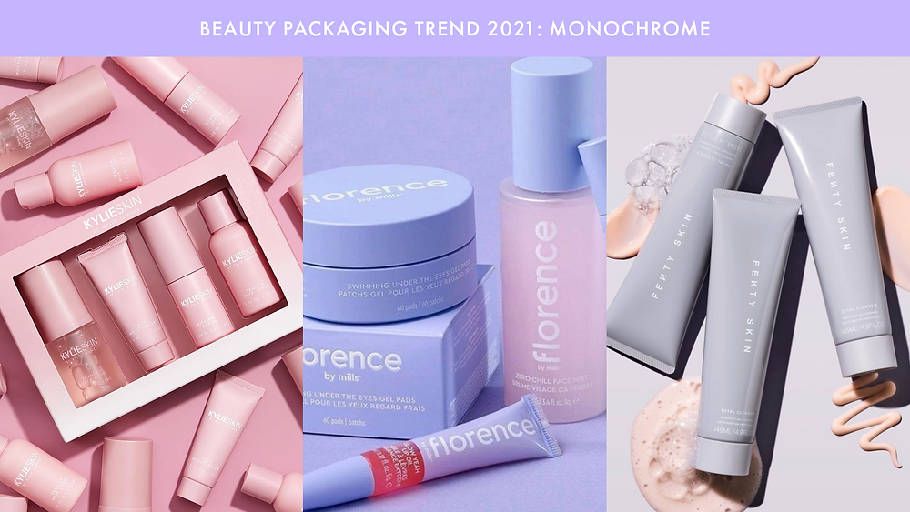 text reads; beauty packaging trend 2021: monochrome. there are three photos, each of a different brand, kylie skin, florence by mills and fenty skin.