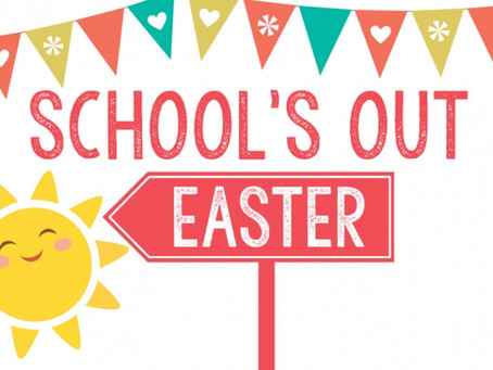 Easter Holidays - Last Day of Spring Term