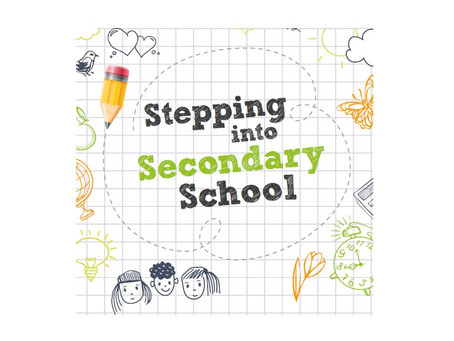 Year 6 - Stepping into Secondary School Guidance