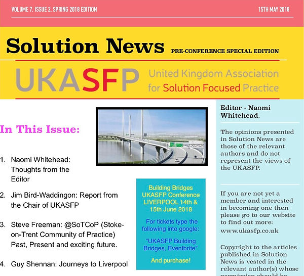 Solution News 2018 edition of the newsletter of th UK Association of Solution-Focused Practice, including an article by Guy Shennan