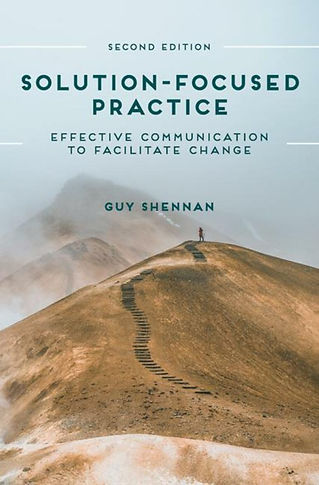 Cover of Solution-Focused Practice - effective communication to facilitate change (second edition) - 2019 book by Guy Shennan