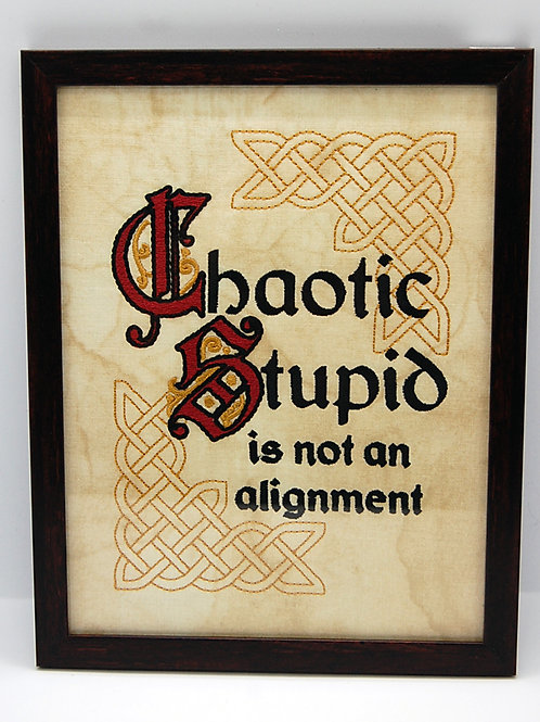 """""""Chaotic Stupid is not an alignment"""" 7 x 9"""" framed embroidered art"""
