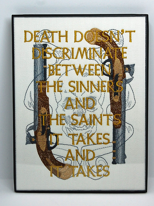 "Death Doesn't Discriminate - 6 x 8"" framed embroidered art"