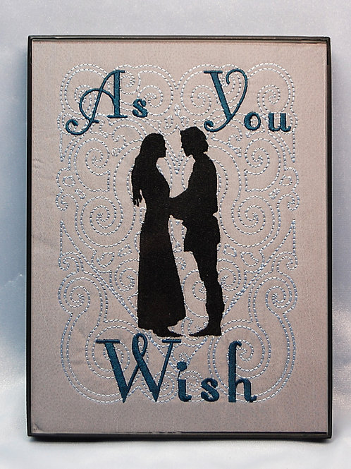 """""""As You Wish"""" - 6 x8"""" framed embroidered art"""