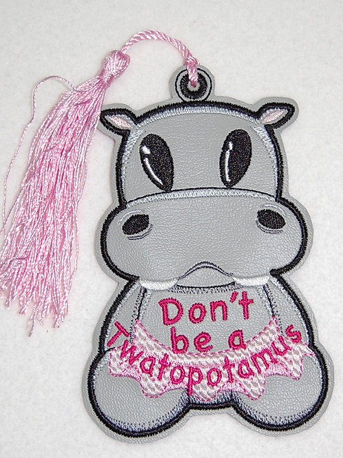 Don't Be A Twatopotamus embroidered bookmark