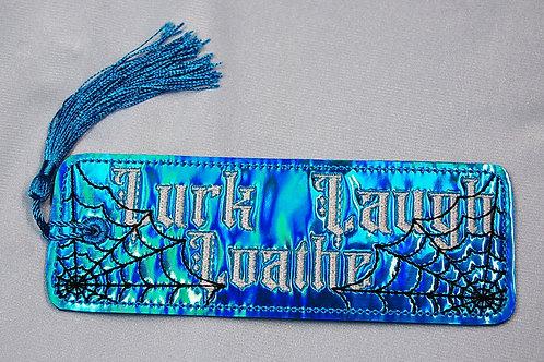 Lurk, Laugh, Loath (spider web) bookmark