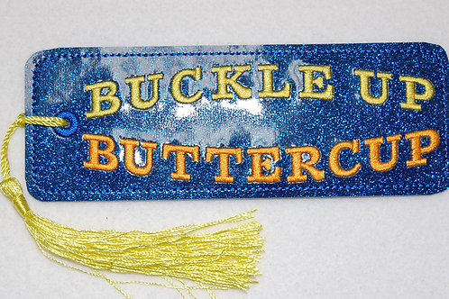 Buckle Up Buttercup embroidered bookmark