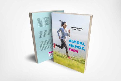 Álmodj, tervezz, fuss! interaktív könyv futóknak