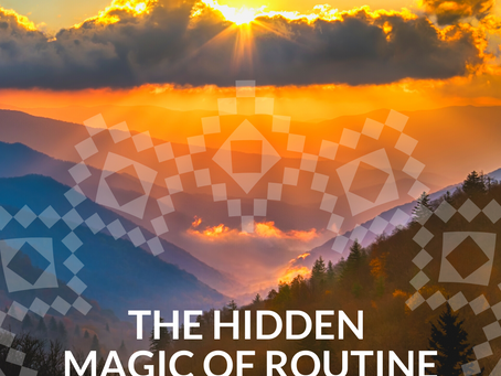 The Hidden Magic of Routine