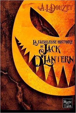 La fabuleuse histoire de Jack O Lantern roman Halloween par Anthony Luc Douzet