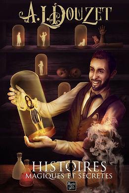 Histoires Magiques et Secrètes par Anthony Luc Douzet