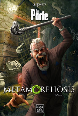 Saga LA PORTE Metamorphosis tome 3 par Anthony Luc Douzet