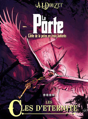 Saga LA PORTE tome 4 par Anthony Luc Douzet Les clés d'éternité