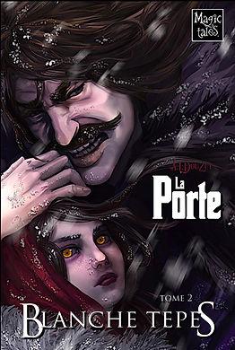 Saga LA PORTE  tome 2 Blanche Tepes par Anthony Luc Douzet