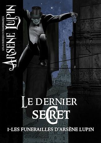 """Arsène Lupin trilogie Le Dernir Secret par Anthony Luc Douzet """" Les funérailles d'Arsène Lupin"""""""
