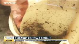 Os cuidados contra a dengue aumentam durante o inverno em Roraima.