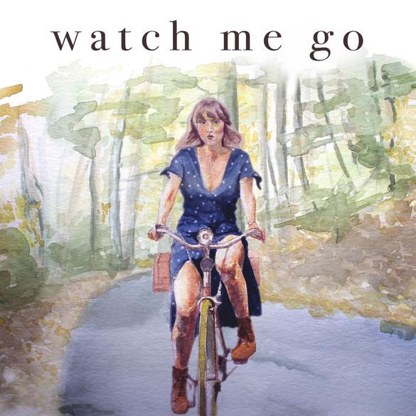 Watch Me Go.jpg