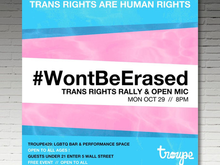 Troupe 429 Presents: Trans Rights Rally & Open Mic Monday Oct 29 8pm
