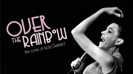 Over the Rainbow: the Songs of Judy Garland